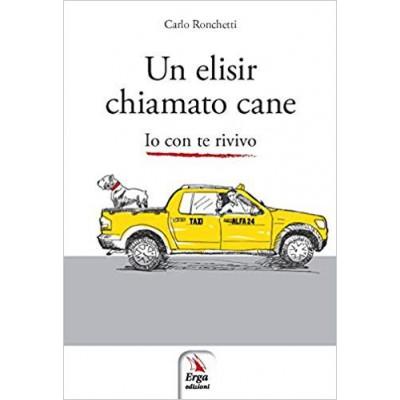 """Libro """"Un Elisir chiamato Cane"""" - Carlo Ronchetti"""