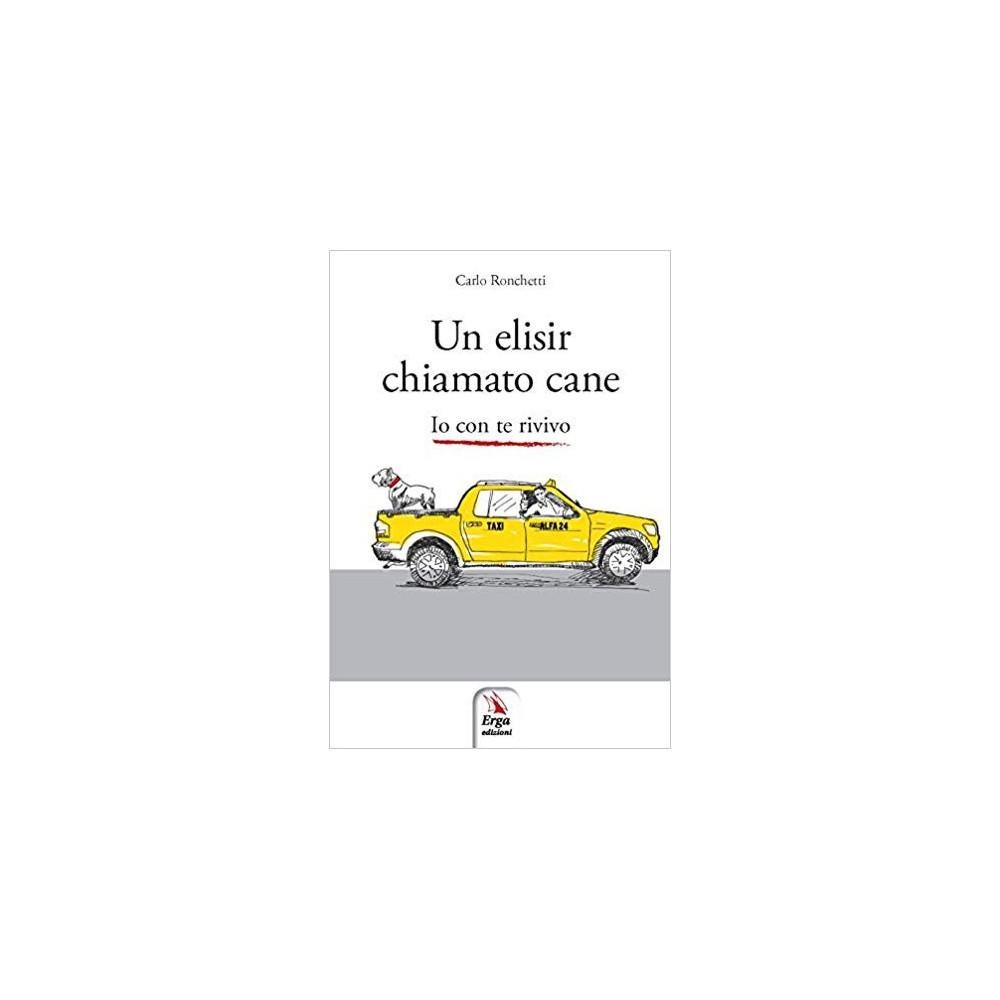 """Libro \\""""Un Elisir chiamato Cane\\"""" - Carlo Ronchetti per cani"""